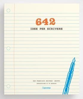 Le 642 idee di scrittura del San Francisco Writers' Grotto