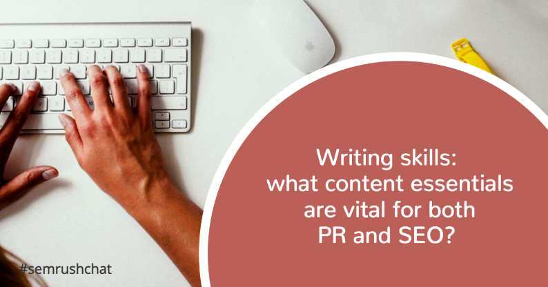 Writing skills: content essentials that are vital for both PR and SEO