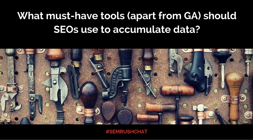 What must-have tools should SEOs use to accumulate data?