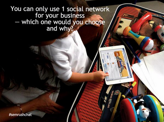You can only use 1 social network for your business — which one would you choose and why?