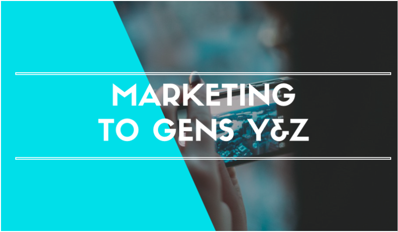 Marketing to Gens Y&Z