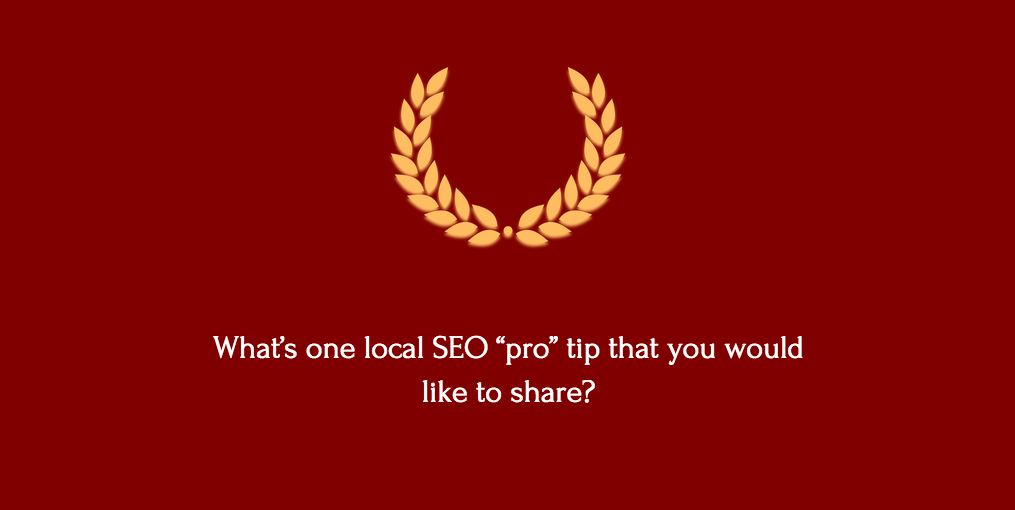 "Local SEO ""pro"" tips"