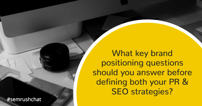 What key brand positioning questions should you answer before defining PR and SEO strategies