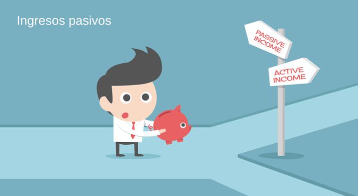 ¿Cómo generar ingresos pasivos?