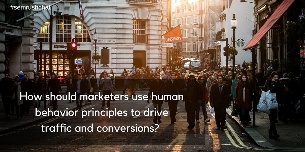 How to use human behavior principles to drive traffic and conversions