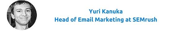 Yuri Kanuka, Head of Email Marketing at SEMrush