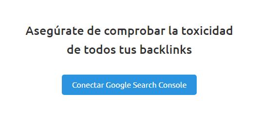 Toxic Backlinks - Conectar Google Search Console y SEMrush