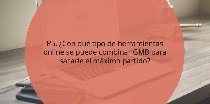 ¿Con qué tipo de herramientas online se puede combinar GMB para sacarle el máximo partido?