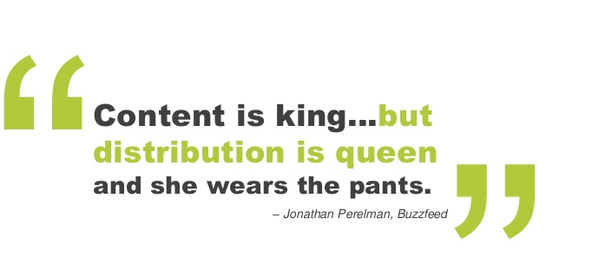 Content is the king, distribution is queen