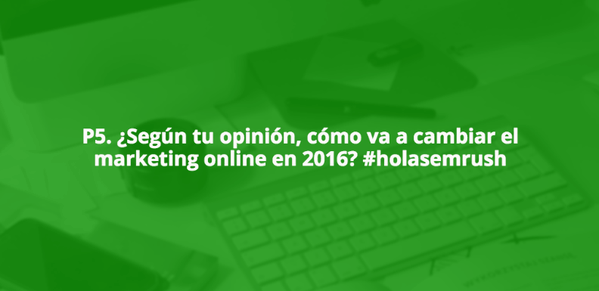 Tendencias de Marketing online Pregunta5