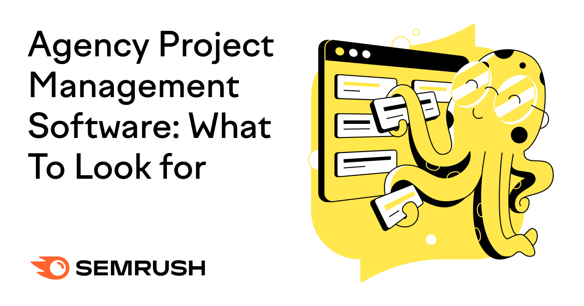 15 Features To Look for in Your Agency's Project Management Software