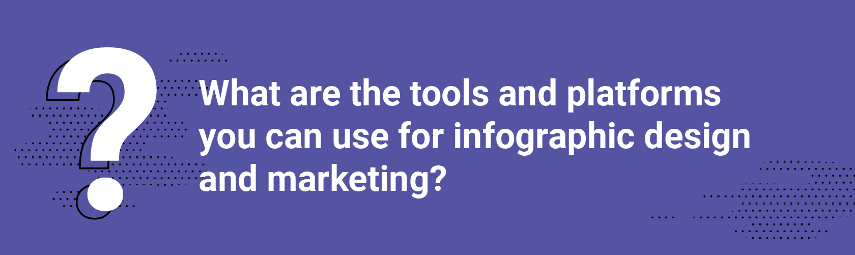 What are the tools and platforms you can use for infographic design and marketing?