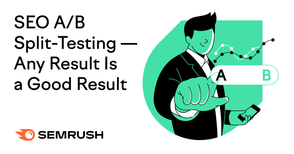 SEO A/B Split-Testing — Any Result Is a Good Result