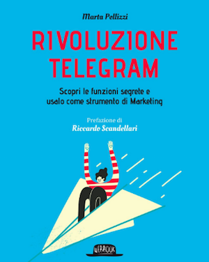 Quali libri leggere sul web marketing? Rivoluzione Telegram di Marta Pellizzi