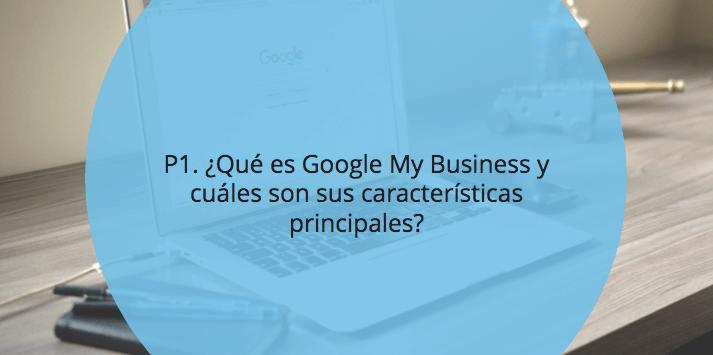 ¿Qué es Google My Business y cuáles son sus características principales?