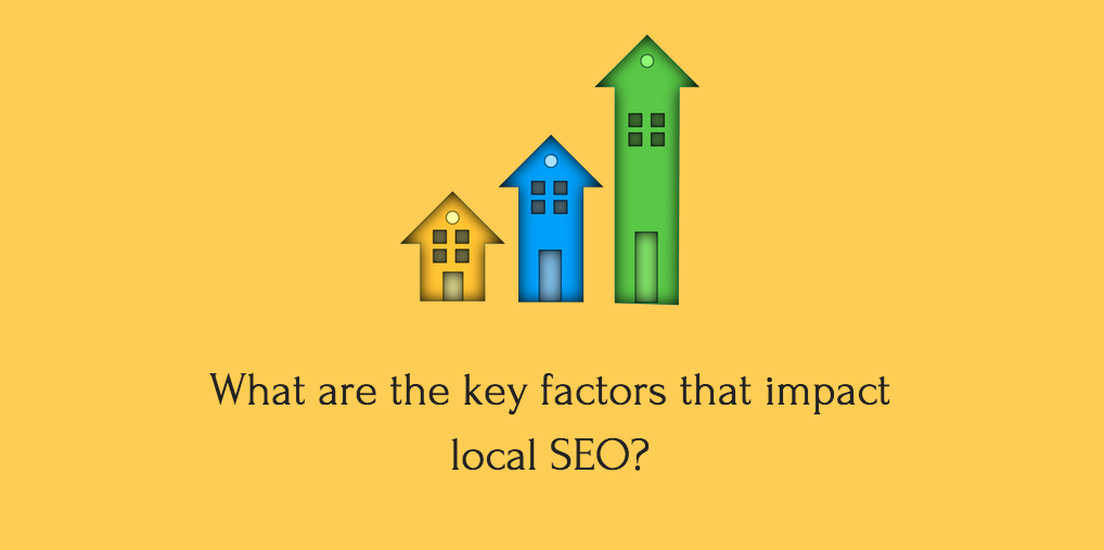 Key factors that impact local SEO