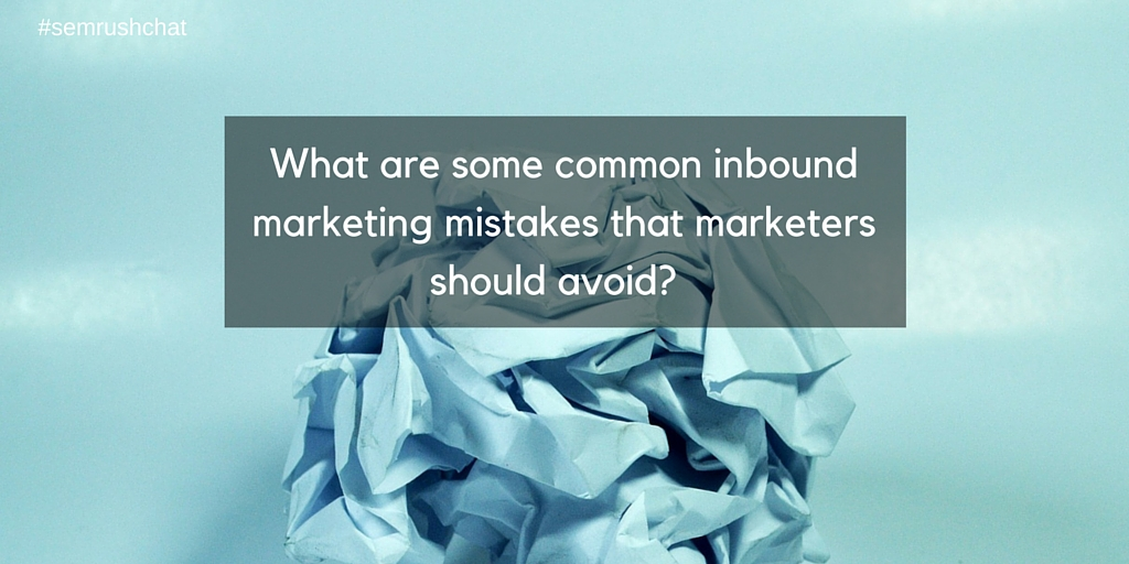The most common inbound marketing mistakes that marketers should avoid
