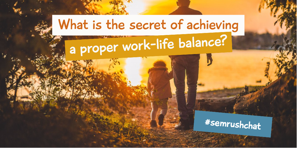 What is the secret of achieving a proper work-life balance?