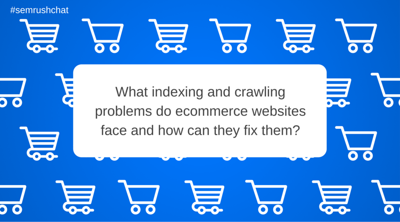Indexing and crawling problems that ecommerce websites face