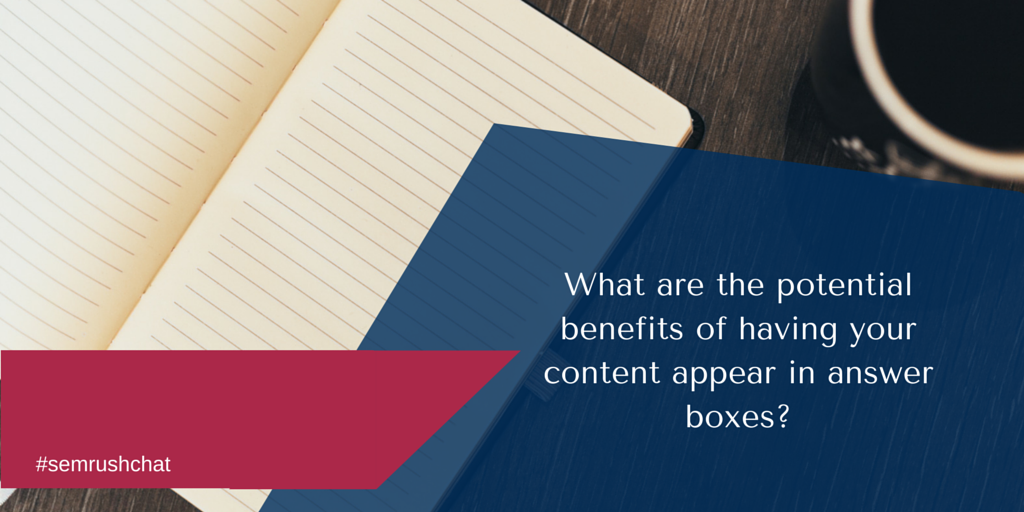 Potential benefits of having content appear in answer box