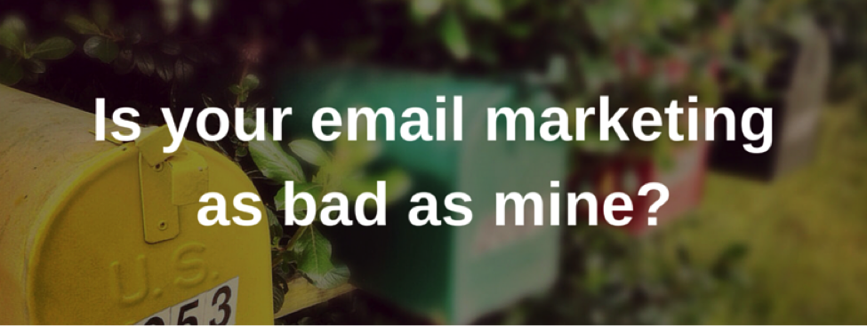 Is Your Email Marketing Bad?