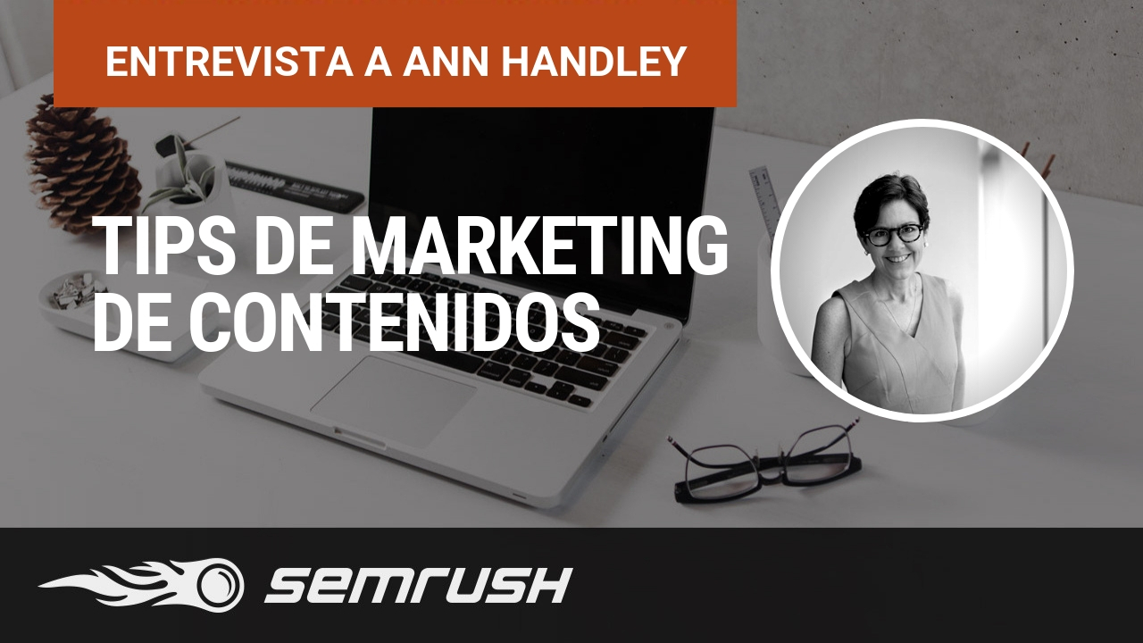 Tips de marketing de contenidos - Entrevista Ann Handley
