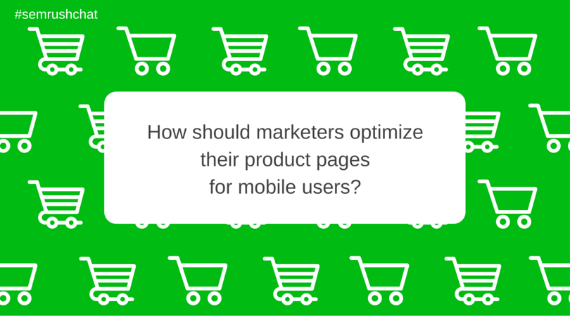 How should marketers optimize their product pages for mobile users