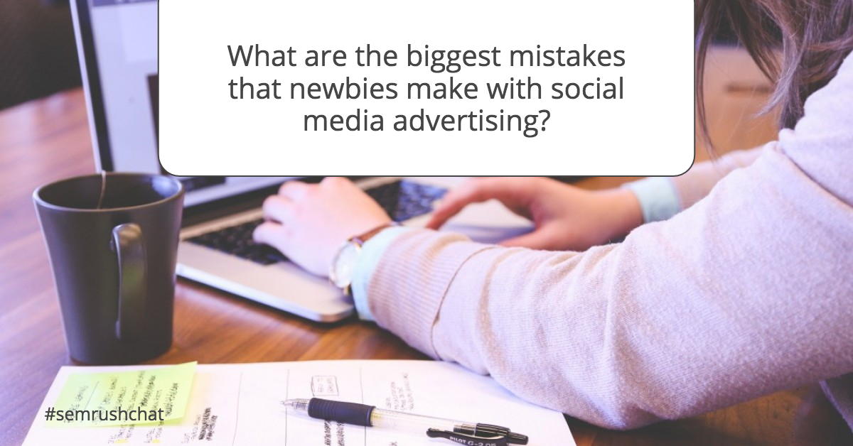 The biggest mistakes that newbies can make with social media ads