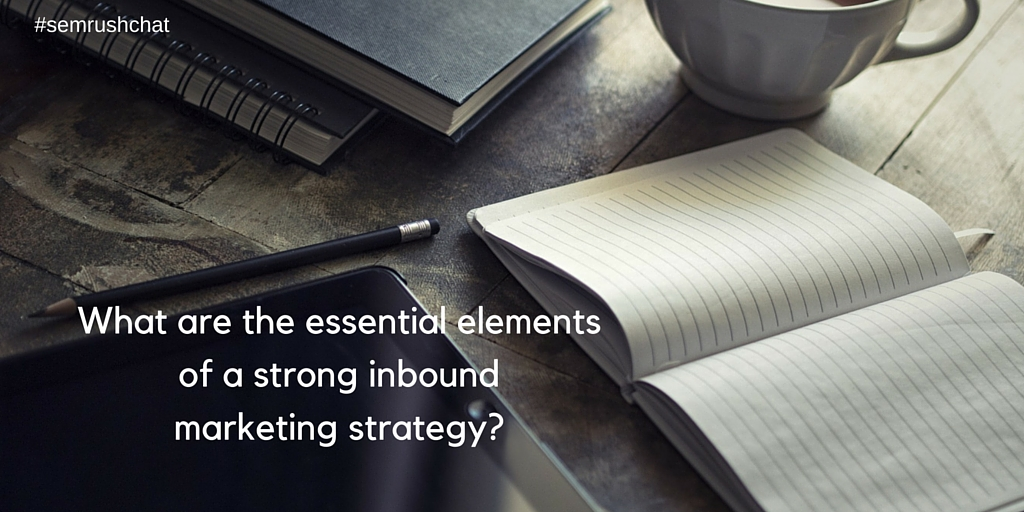 A strong inbound marketing strategy