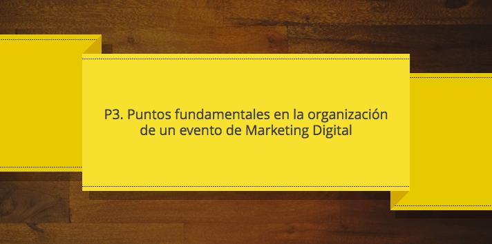 Puntos clave de la organización de un evento de marketing P3