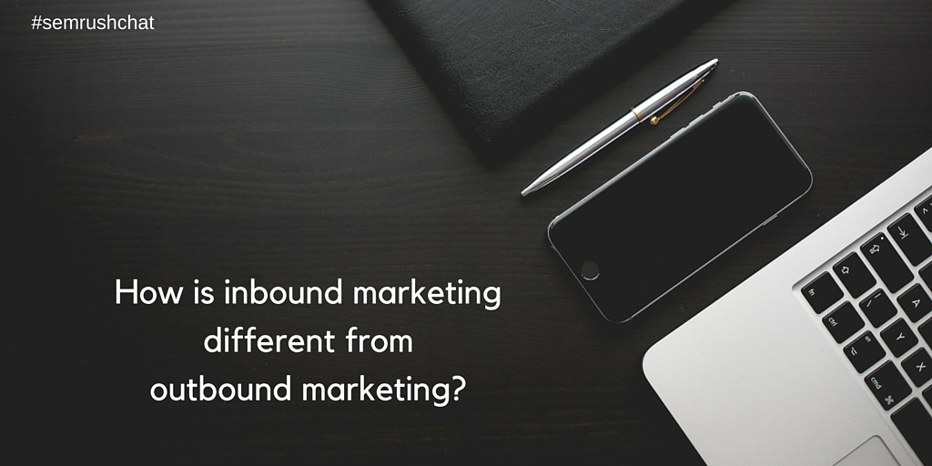 How is inbound marketing different from outbound marketing?