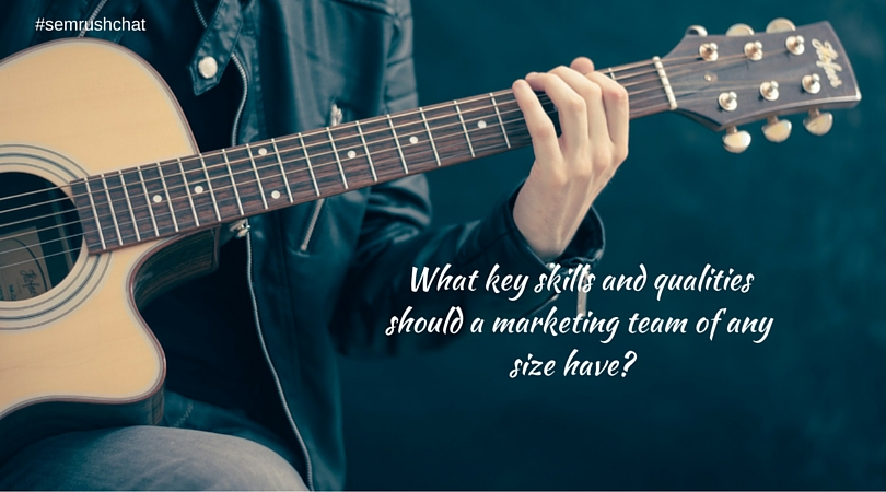 Key skills and qualities a marketing team should have
