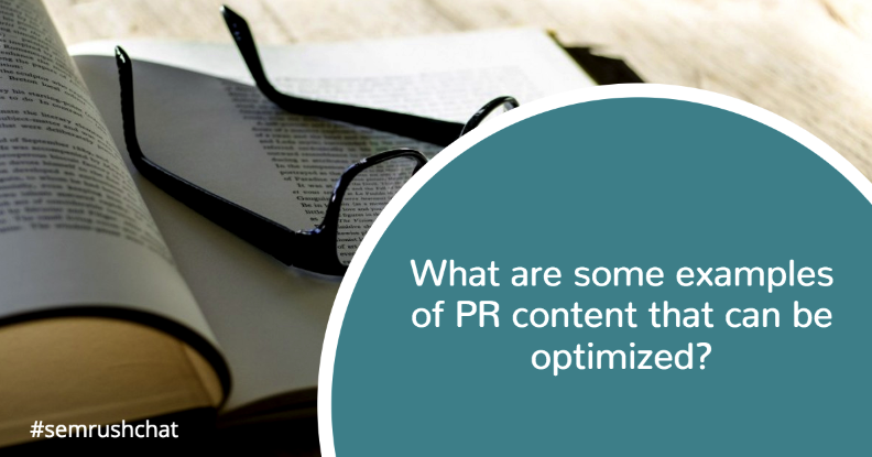 What are some examples of PR content that can be optimized?