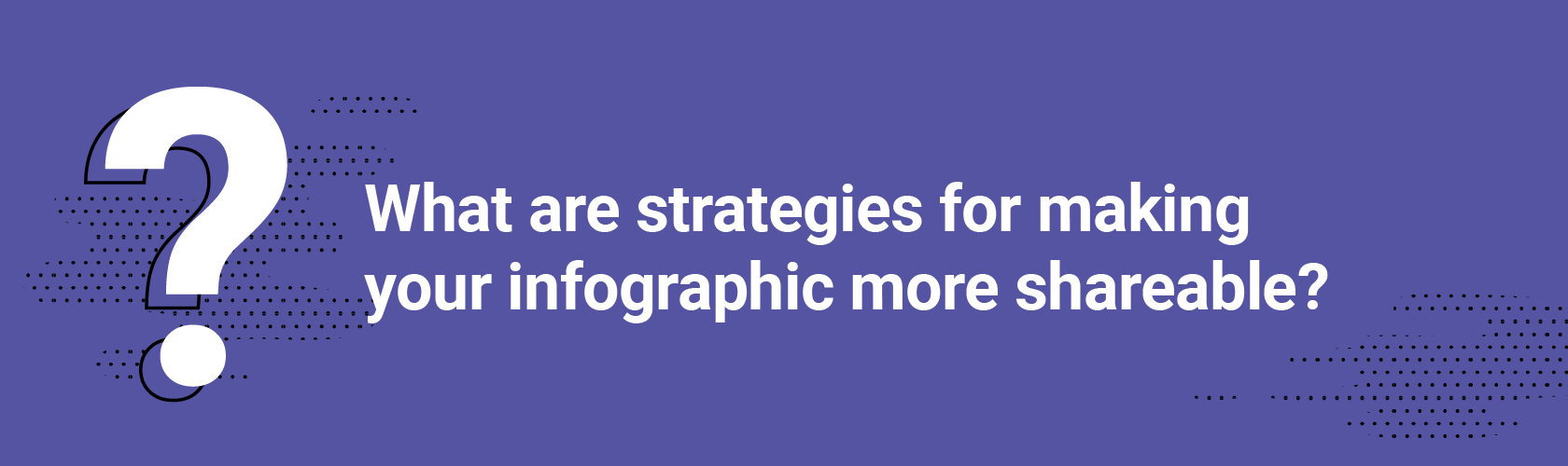 What are strategies for making your infographic more shareable?