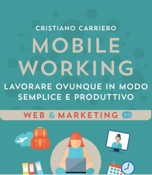 Mobile Working di Carriero: tra i migliori libri sul Web marketing