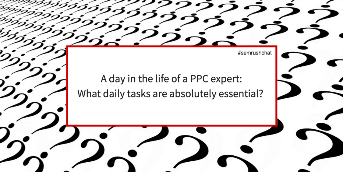 A day in life of a PPC expert
