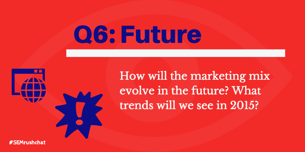 How will the marketing mix evolve in the future? What trends will we see in 2015