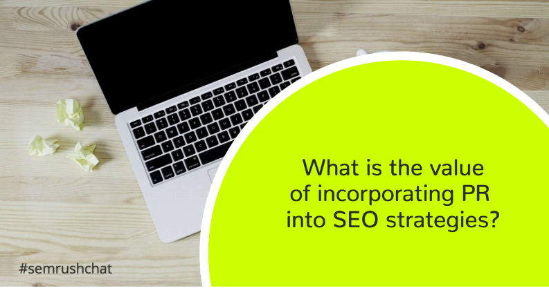 What is the value of incorporating PR into SEO strategies?