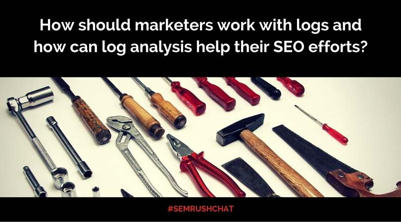 How should marketers work with logs and how can log analysis help their SEO efforts?