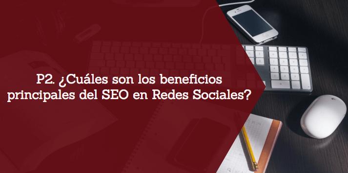 Beneficios en SEO en Redes Sociales - P2
