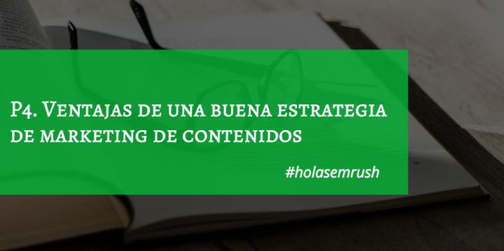 Ventajas de la estrategia de marketing de contenidos