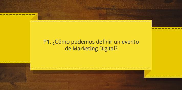 Definición de evento de marketing digital P1