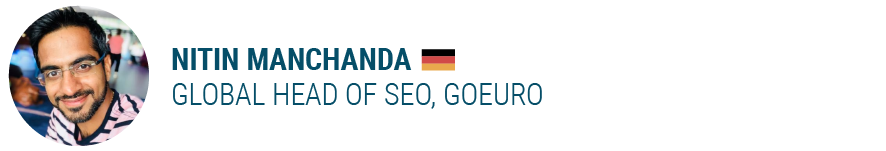 Nitin Manchanda Global Head of SEO, GoEuro