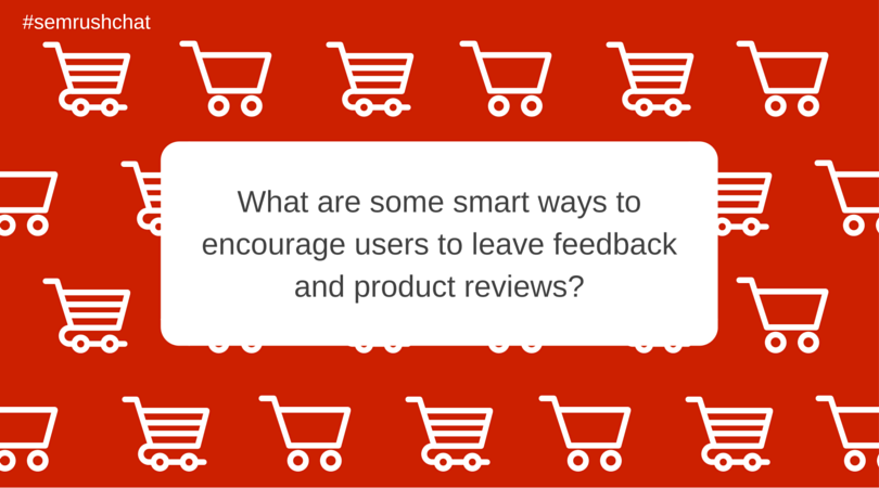Smart ways to encourage users to leave feedback