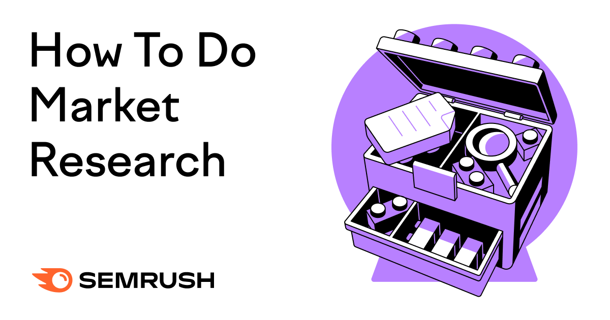 How To Do Market Research (with Semrush)