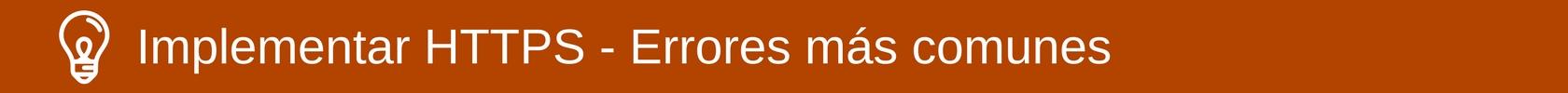 Errores más comunes al implementar HTTPS