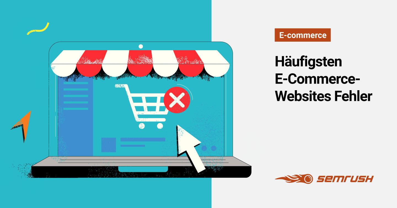 Die 80 häufigsten Fehler auf E-Commerce-Websites | SEMrush