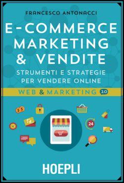 Libri per cominciare a lavorare nel web marketing: Antonacci