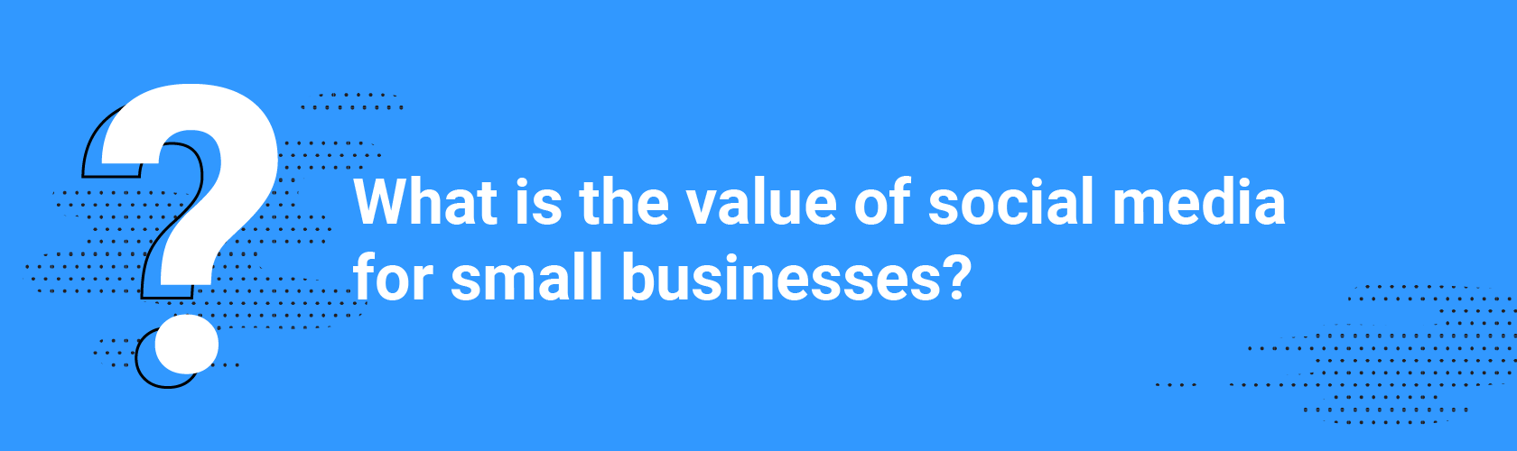 What is the value of social media for small businesses?