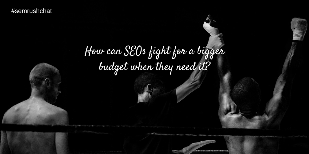 How to fight for a bigger budget?